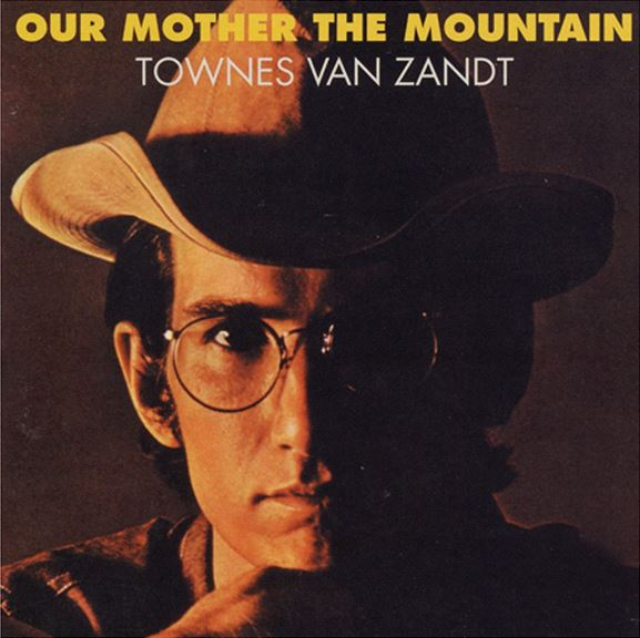 Townes Van Zandt - When all your dreams lie down and die at your shoes, you can turn to me for livin'