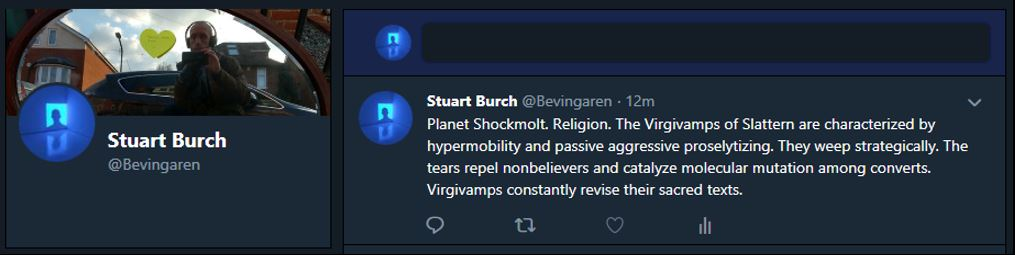 Planet Shockmolt. Religion. The Virgivamps of Slattern are characterized by hypermobility and passive aggressive proselytizing. They weep strategically. The tears repel nonbelievers and catalyze molecular mutation among converts. Virgivamps constantly revise their sacred texts.